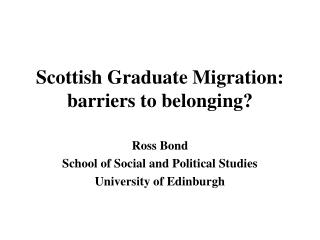Scottish Graduate Migration: barriers to belonging?