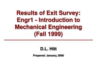 Results of Exit Survey:  Engr1 - Introduction to Mechanical Engineering  Fall 1999
