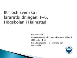 IKT och svenska i lärarutbildningen, F-6, Högskolan i Halmstad
