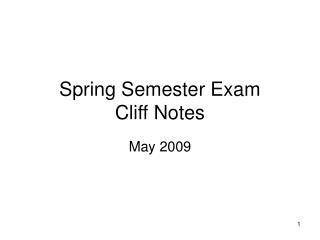 Spring Semester Exam Cliff Notes