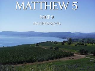 Matthew 5 Part 9 Matthew 5:27-32