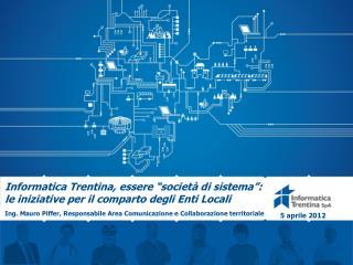 """Informatica Trentina, essere """"società di sistema"""": le iniziative per il comparto degli Enti Locali"""