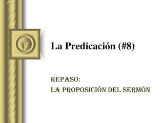 La  Predicación  (#8)