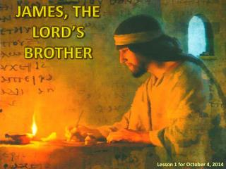 JAMES,  THE LORD�S BROTHER