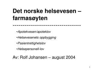 Det norske helsevesen – farmasøyten -----------------------------------