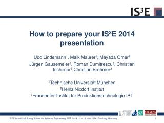 How to prepare your IS 3 E 2014 presentation