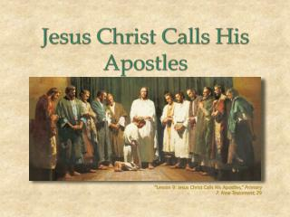 """Lesson 9: Jesus Christ Calls His Apostles,""  Primary 7: New Testament,  29"