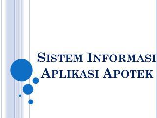 Sistem Informasi  Aplikasi Apotek