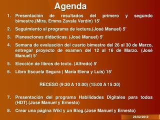 Presentación de resultados del primero y segundo bimestre.(Mtra. Emma Zavala Verdín)  15'