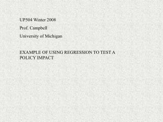 UP504 Winter 2008 Prof. Campbell University of Michigan