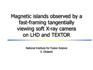 Magnetic islands observed by a fast-framing tangentially  viewing soft X-ray camera  on LHD and TEXTOR