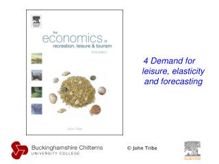 4 Demand for leisure, elasticity and forecasting