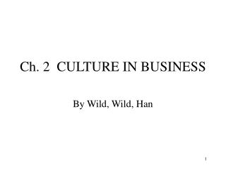 Ch. 2  CULTURE IN BUSINESS