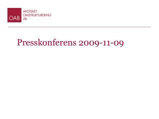 Presskonferens 2009-11-09