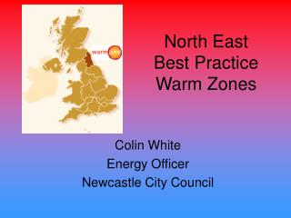 North East  Best Practice Warm Zones
