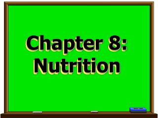 Chapter 8:   Nutrition