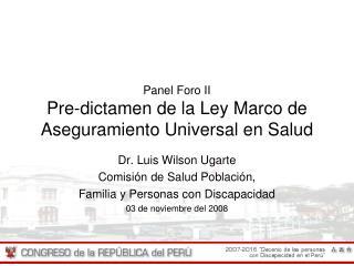 Panel Foro II Pre-dictamen de la Ley Marco de Aseguramiento Universal en Salud