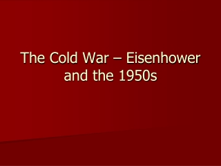 The Cold War   Eisenhower and the 1950s