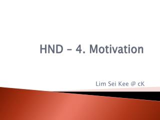 HND � 4. Motivation