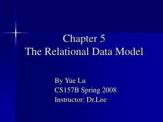 Chapter 5  The Relational Data Model