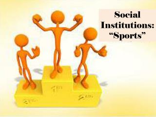 "Social Institutions: ""Sports"""
