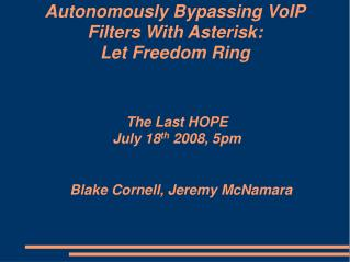 Autonomously Bypassing VoIP Filters With Asterisk: Let Freedom Ring