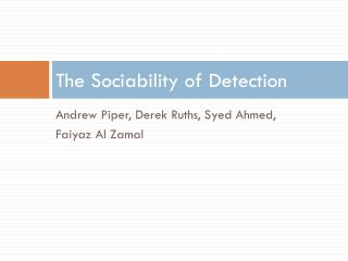 The Sociability of Detection