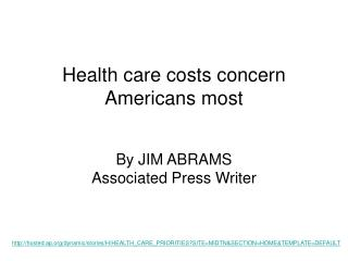 Health care costs concern Americans most
