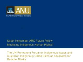 Sarah Holcombe, ARC Future Fellow Mobilising Indigenous Human Rights?