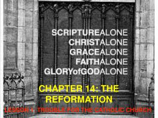CHAPTER 14: THE REFORMATION
