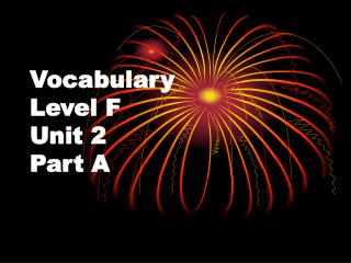 Vocabulary  Level F Unit 2 Part A