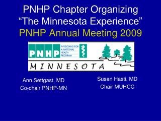 PNHP Chapter Organizing �The Minnesota Experience� PNHP Annual Meeting 2009
