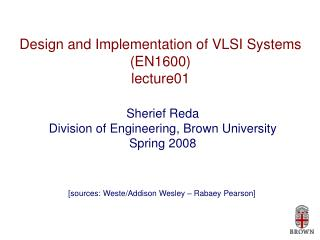 Design and Implementation of VLSI Systems (EN1600) lecture01