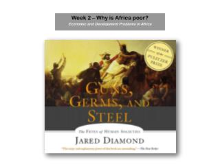 Week 2 � Why is Africa poor? Economic and Development Problems in Africa