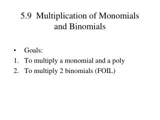5.9  Multiplication of Monomials and Binomials