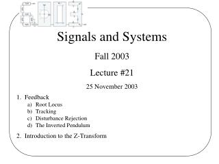 Signals and Systems Fall 2003 Lecture #21 25 November 2003