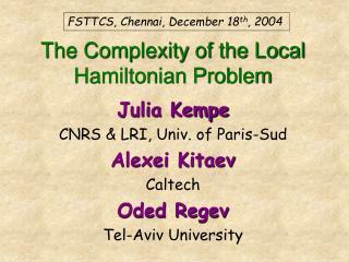 Julia Kempe CNRS & LRI, Univ. of Paris-Sud Alexei Kitaev Caltech Oded Regev Tel-Aviv University