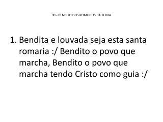90 - BENDITO  DOS ROMEIROS DA TERRA