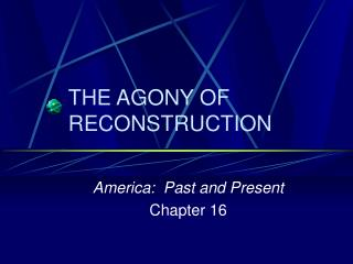 THE AGONY OF RECONSTRUCTION