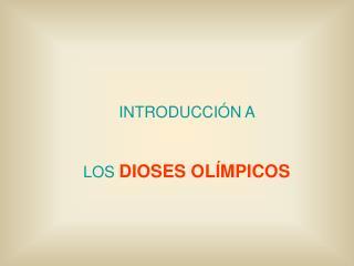INTRODUCCIÓN A  LOS  DIOSES OLÍMPICOS
