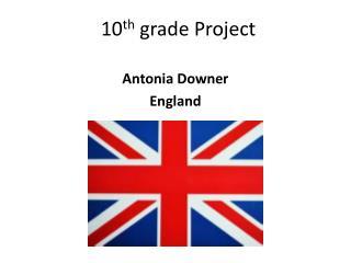 10 th  grade Project