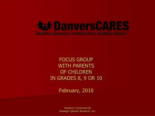 FOCUS GROUP  WITH PARENTS  OF CHILDREN IN GRADES 8, 9 OR 10  February, 2010