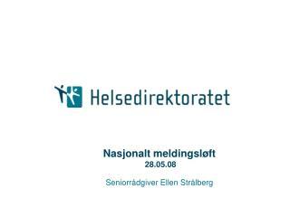Nasjonalt meldingsløft  28.05.08