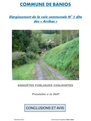 COMMUNE DE BANIOS  Elargissement de la voie communale N°  5 dite des «Arribas»