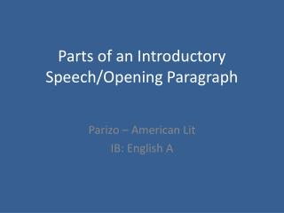 Parts of an Introductory Speech/Opening Paragraph