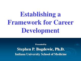 Presented by Stephen P. Bogdewic, Ph.D. Indiana University School of Medicine