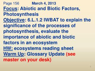 Page 156 March 4, 2013 Focus : Abiotic and Biotic Factors, Photosynthesis