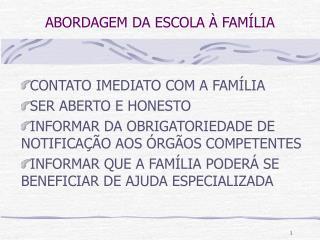 ABORDAGEM DA ESCOLA � FAM�LIA