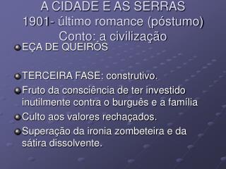 A CIDADE E AS SERRAS 1901- último romance (póstumo) Conto: a civilização