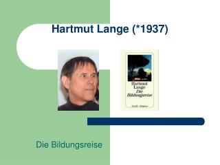 Hartmut Lange ( *1937)